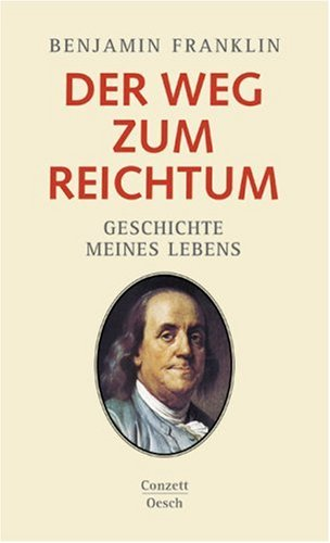 The way to wealth (Der Weg zum Reichtum) – Benjamin Franklin