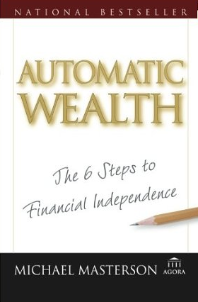 Automatic Wealth – Michael Masterson