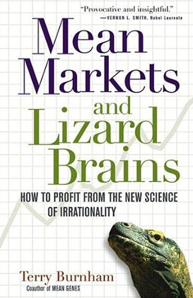 Mean Markets and Lizard Brains – Terry Burnham