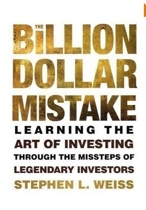 The Billion Dollar Mistakes – Stephen Weiss