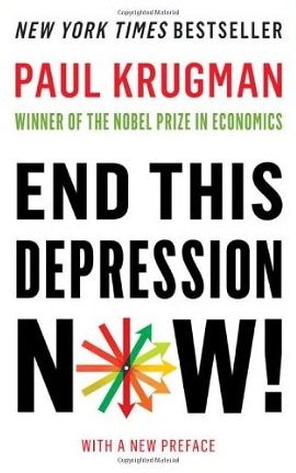 End this Depression Now! – Paul Krugman