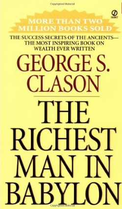 The Richest Man in Babylon – George Clason