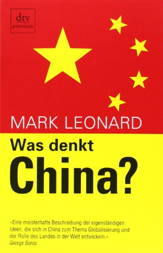 Was denkt China – Mark Leonard
