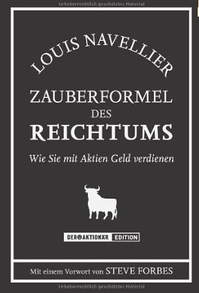 The little book that makes you rich (Zauberformel des Reichtums: Wie Sie mit Aktien Geld verdienen)- Lewis Navellier