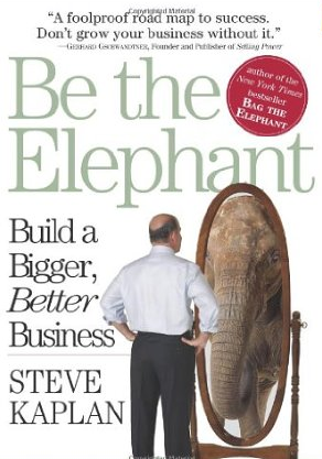Be the Elephant – Steve Kaplan