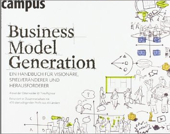 Business Model Generation – Alexander Osterwalder und Yves Pigneur