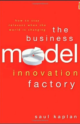 The Business Model Innovation Factory – Saul Kaplan