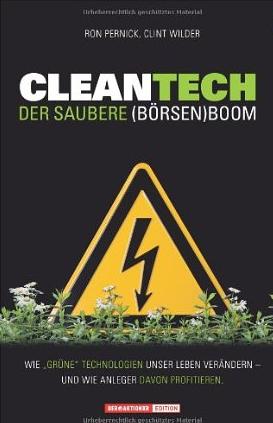 Cleantech. Der saubere Börsenboom – Ron Pernick, Clint Wilder