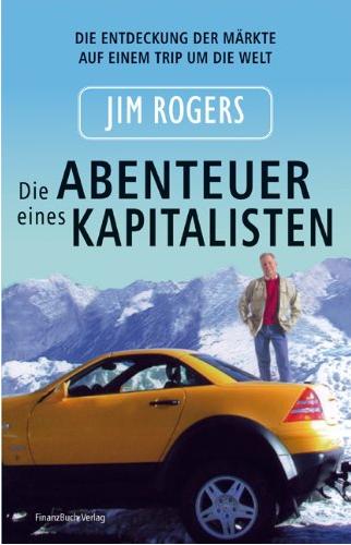 Adventure Capitalist (Die Abenteuer eines Kapitalisten) – Jim Rogers