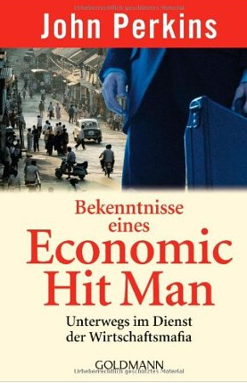 Bekenntnisse eines Economic Hit Man – John Perkins