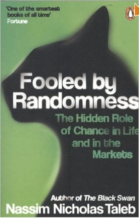 Fooled by randomness – Nassim Nicholas Taleb