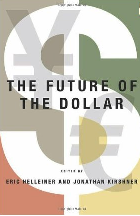 The Future of the Dollar – Eric Helleiner und Jonathan Kirshner