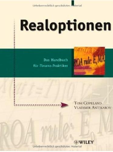 Realoptionen – Tom Copeland und Vladimir Antikarov