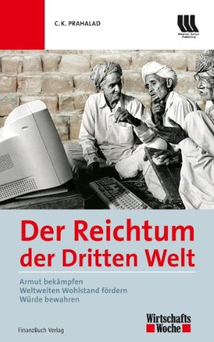 Der Reichtum der dritten Welt (Fortune at the Bottom of the Pyramid) – C.K. Prahalad