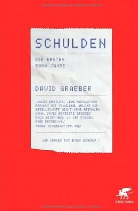 Schulden, die ersten 5000 Jahre – David Graeber
