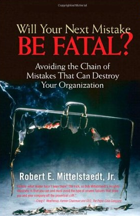 Will your next mistake be fatal? – Robert Mittelstaedt