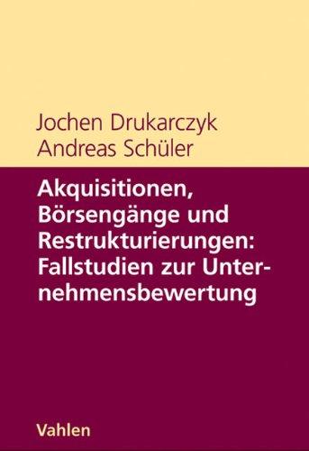 Akquisitionen, Börsengänge und Restrukturierungen – Jochen Drukarczyk, Andreas Schüler