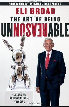 The art of being unreasonable – Eli Broad