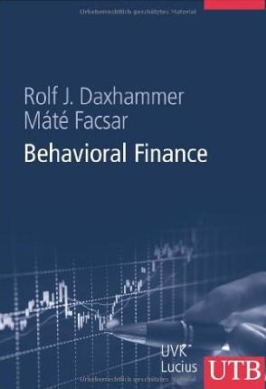 Behavioral Finance – Rolf Daxhammer und Mate Facsar