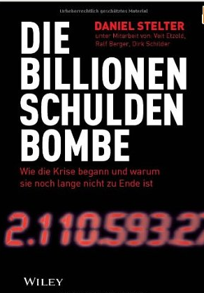 Die Billionen-Schuldenbombe – Daniel Stelter, Veit Etzold, Ralf Berger und Dirk Schilder