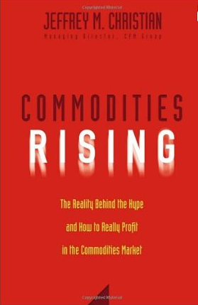 Commodities Rising – Jeffrey M. Christian