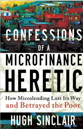 Confessions of a Microfinance Heretic – Hugh Sinclair