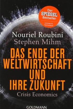 Das Ende der Weltwirtschaft und ihre Zukunft (Crisis Economics) – Nouriel Roubini und Stephen Mihm
