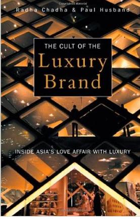 The Cult of the Luxury Brand – Radha Chadha und Paul Husband