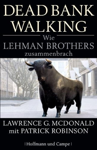 Dead Bank Walking – Lawrence G. McDonald und Patrick Robinson
