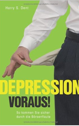 The Great Depression Ahead (Depression voraus) – Harry S. Dent