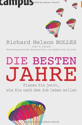 What Color is your Parachute? For Retirement (Die besten Jahre) – Richard Bolles und John Nelson
