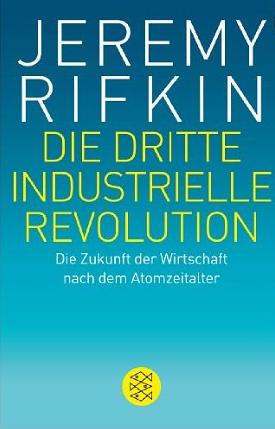 Die dritte industrielle Revolution – Jeremy Rifkin