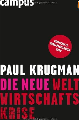 The Return of Depression Economics and the Crisis of 2008 (Die neue Weltwirtschaftskrise) – Paul Krugman