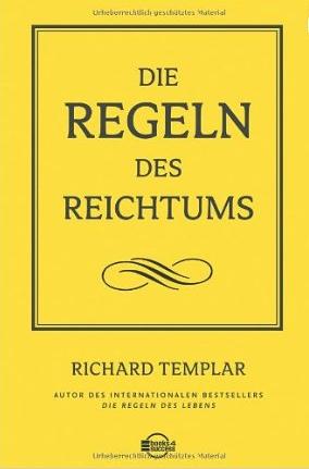Die Regeln des Reichtums – Richard Templar