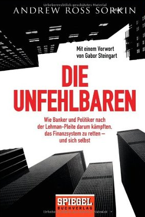 Die Unfehlbaren (Too big to fail)  – Andrew Ross Sorkin