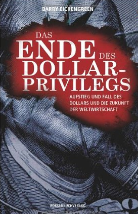 Exorbitant Privilege (Das Ende des Dollar-Privilegs) – Barry Eichengreen