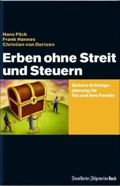 Erben ohne Streit und Steuern – Hans Flick, Frank Hannes und Christian von Örtzen