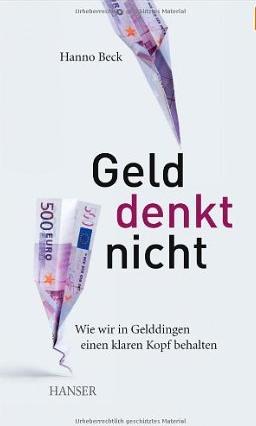 Geld denkt nicht – Hanno Beck