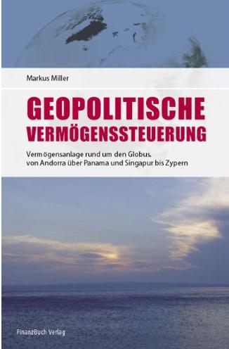 Geopolitische Vermögenssteuerung – Markus Miller
