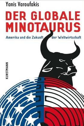 Der globale Minotaurus – Yanis Varoufakis