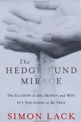 The Hedge Fund Mirage – Simon Lack