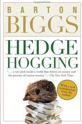 Hedgehogging – Barton Biggs