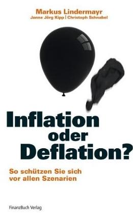 Inflation oder Deflation – Markus Lindermayr, Janne Kipp und Christoph Schnabel