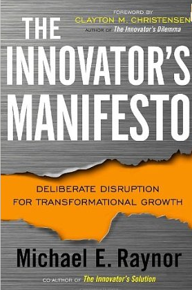 The Innovators Manifesto – Michael Raynor