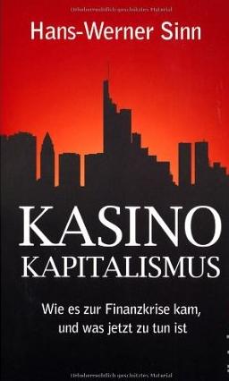 Kasino-Kapitalismus – Hans-Werner Sinn