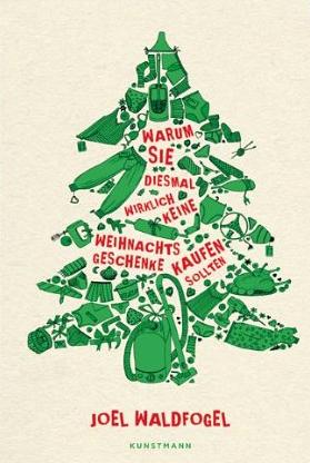 Scroopgenomics (Warum Sie dieses Mal wirklich keine Weihnachtsgeschenke kaufen sollten) – Joel Waldfogel