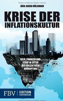 Krise der Inflationskultur – Jörg Guido Hülsmann