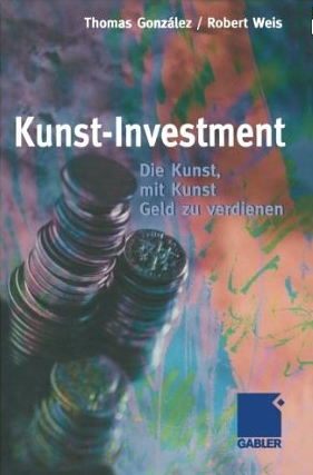 Kunst Investment – Thomas Gonzalez und Robert Weis