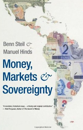 Money, Markets and Sovereignty – Benn Steill und Manuel Hinds