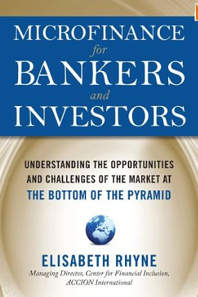 Microfinance for Bankers and Investors – Elisabeth Rhyne
